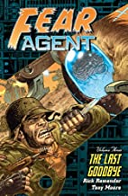 Fear Agent Volume 3: The Last Goodbye by…