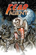 Tales of the Fear Agent by Rick Remender
