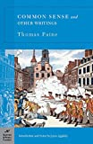 Paine, Thomas: Common Sense and Other Writings