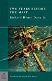 Dana, Richard H.: Two Years Before the Mast: A Personal Narrative of Life at Sea