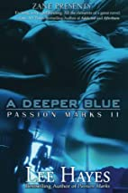 A Deeper Blue: Passion Marks II by Lee Hayes