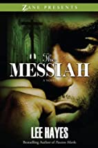 The Messiah (Zane Presents) by Lee Hayes