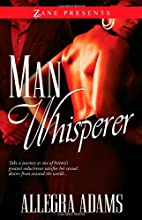 Man Whisperer (Zane Presents) by Allegra…