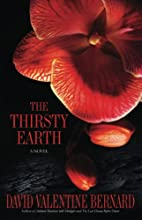 The Thirsty Earth: A Novel by David…