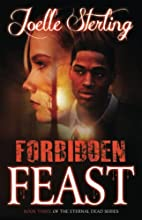 Forbidden Feast: Book Three of the Eternal…