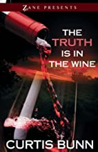 The Truth is in the Wine: A Novel (Zane…