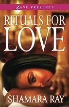 Rituals for Love (Zane Presents) by Shamara…