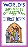 Miller, Paul M.: The Worlds Greatest Collection of Church Jokes