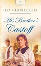 His Brother's Castoff by Lena Nelson Dooley
