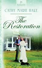 The Restoration by Cathy Marie Hake