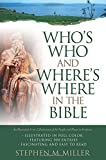 Miller, Stephen: Who's Who and Where's Where in the Bible