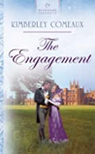 The Engagement by Kimberley Comeaux