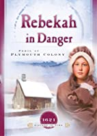 Rebekah in Danger: Peril at Plymouth Colony…