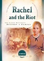 Rachel and the Riot: The Labor Movement…