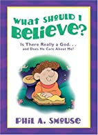 What Should I Believe?: Is There Really a…