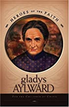 Gladys Aylward: For the Children of China…