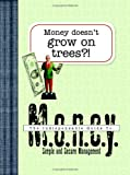 Not Available: Money Doesn't Grow On Trees?: The Indispensable Guide To Simple And Practical Money Management