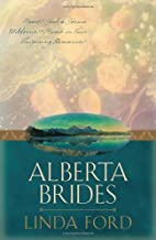 Alberta Brides (Unchained Hearts / The Heart…
