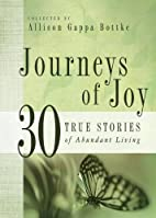 Journeys of Joy: 30 True Stories of Abundant…