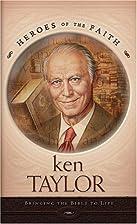 Ken Taylor: Bringing the Bible to Life…