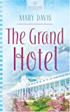 Mary Davis: The Grand Hotel: Michigan Weddings Series #3 (Heartsong Presents #682)