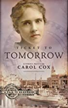 Ticket to Tomorrow by Carol Cox