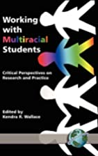 Working with Multiracial Students: Critical…