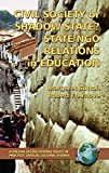 Civil Society or Shadow State State NGO Relations in Education