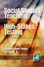 Wise Social Studies Teaching in an Age of…
