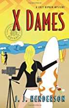 X Dames (The Lucy Ripken Mysteries, #3) by…