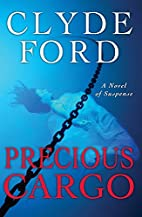 Precious Cargo by Dr. Clyde W. Ford