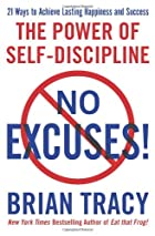 No Excuses!: The Power of Self-Discipline by…