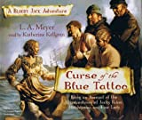 L.A. Meyer: Curse of the Blue Tattoo (Bloody Jack Adventures)