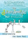 Wendy Northcutt: The Darwin Awards: Next Evolution
