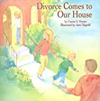 Divorce Comes to Our House by Dippold Jane