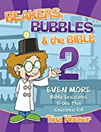 Beakers, Bubbles and the Bible 2: Even More…