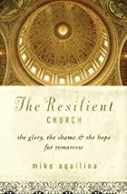 The Resilient Church: The Glory, the Shame,&hellip;