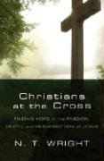 Christians at the Cross: Finding Hope in the…