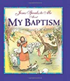 Jesus Speaks to Me about My Baptism by…
