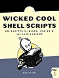Taylor, Dave: Wicked Cool Shell Scripts: 101 Scripts for Linux, Mac Osx, and Unix Systems