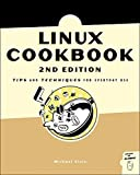 Stutz, Michael: The Linux Cookbook: Tips and Techniques for Everyday Use