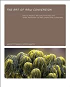 Art of RAW Conversion: How to Produce&hellip;