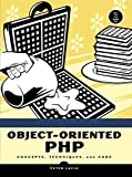 Lavin, Peter: Object Oriented PHP: Concepts, Techniques, and Code