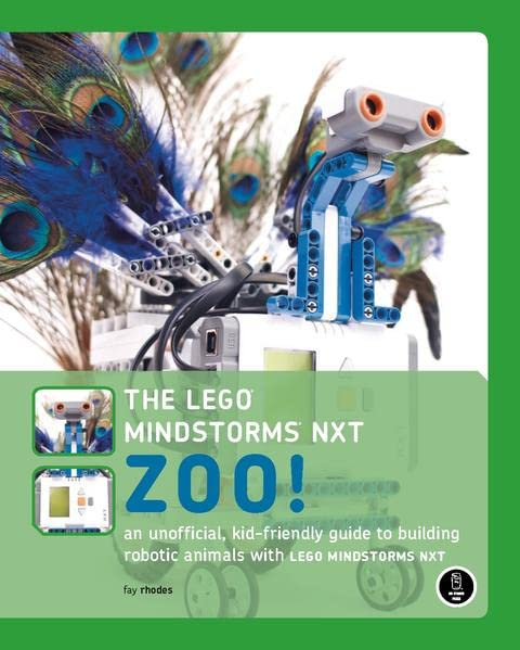 the-lego-mindstorms-nxt-zoo-an-unofficial-kid-friendly-guide-to-building-robotic-animals-with-the-lego-mindstorms-nxt