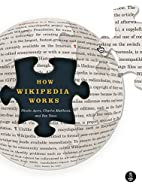 How Wikipedia Works: And How You Can Be a…