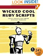 Wicked Cool Ruby Scripts: Useful Scripts that Solve Difficult Problems