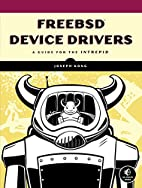FreeBSD Device Drivers: A Guide for the…