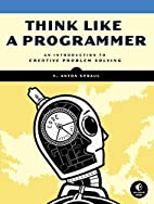 Think Like a Programmer: An Introduction to…