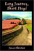 Long Journey, Short Steps by James Christen