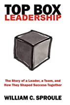 TOP Box Leadership: The Story of a Leader, a…